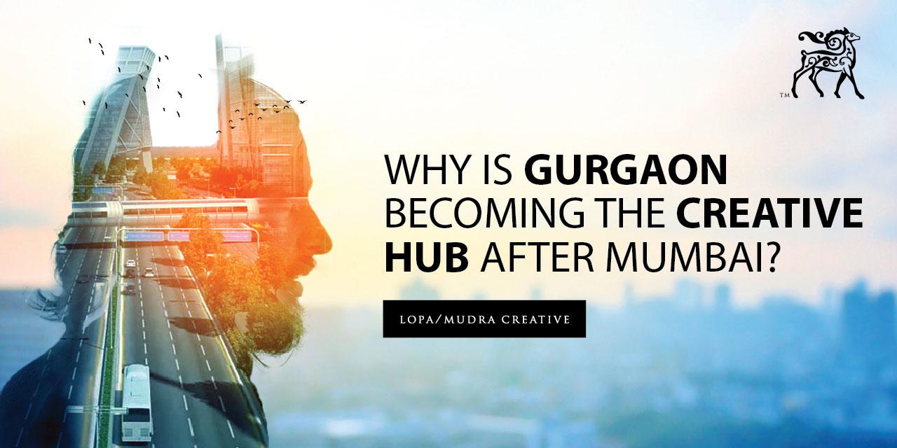 Why Is Gurgaon Becoming The Creative Hub After Mumbai