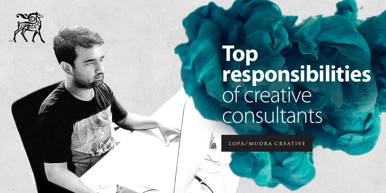 Top Responsibilities of Creative Consultants